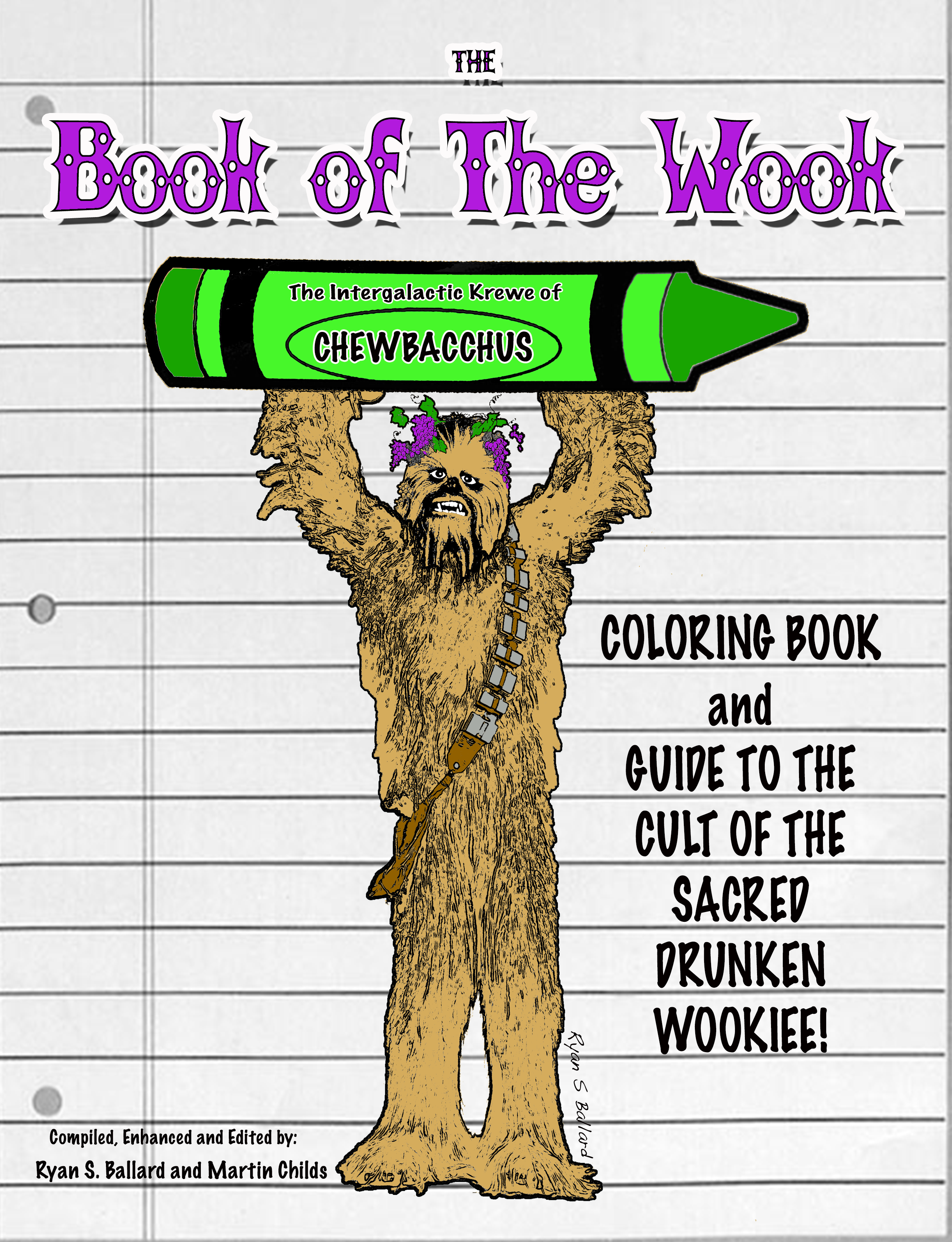 Coloring book with guide - The Book Of The Wook The Intergalactic Krewe Of Chewbacchus Coloring Book And Guide To The Cult Of The Sacred Drunken Wookiee Intergalactic Krewe Of