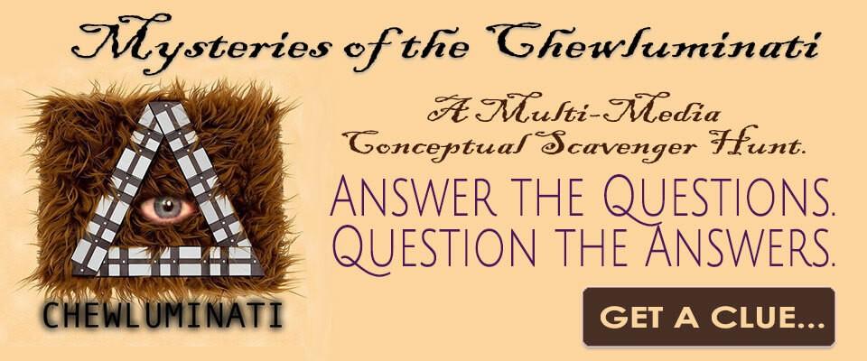Mysteries of the Chewluminati